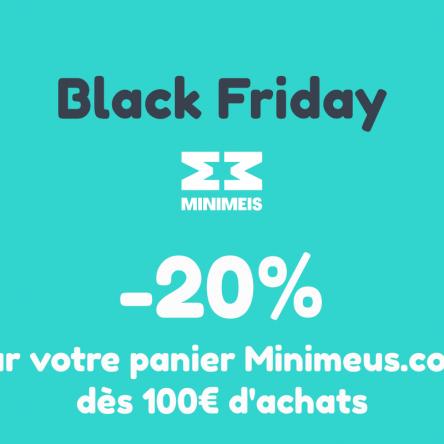 Black Friday : -20% dès 100€ d'achats chez Minimeis