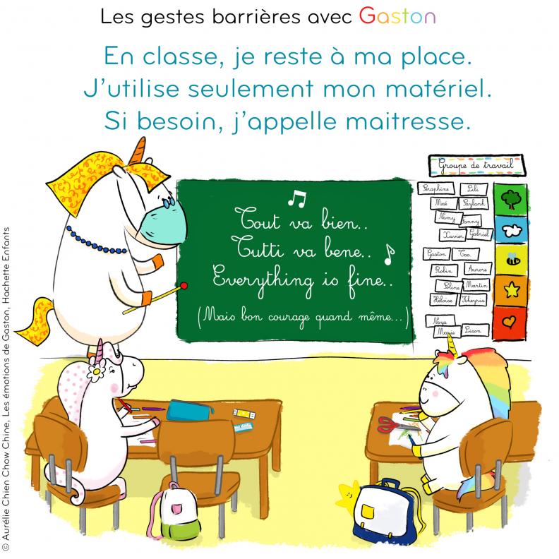 Gestes barrières par Gaston la licorne : En classe, je reste à ma place, j'utilise seulement mon matériel, si besoin, j'appelle maîtresse
