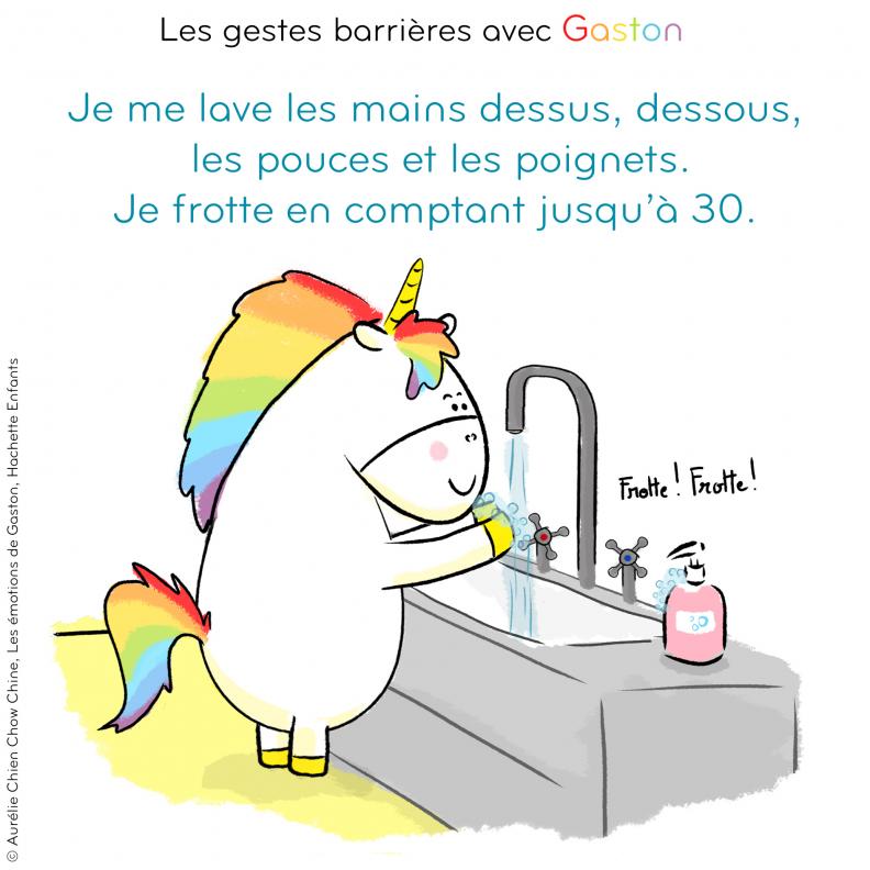 Gestes barrières par Gaston la licorne : Je me lave les mains dessus, dessous, les pouces et les poignets, je frotte en comptant jusqu'à 30