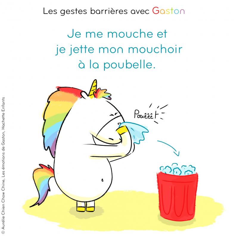 Gestes barrières par Gaston la licorne : Je me mouche et je jette mon mouchoir à la poubelle
