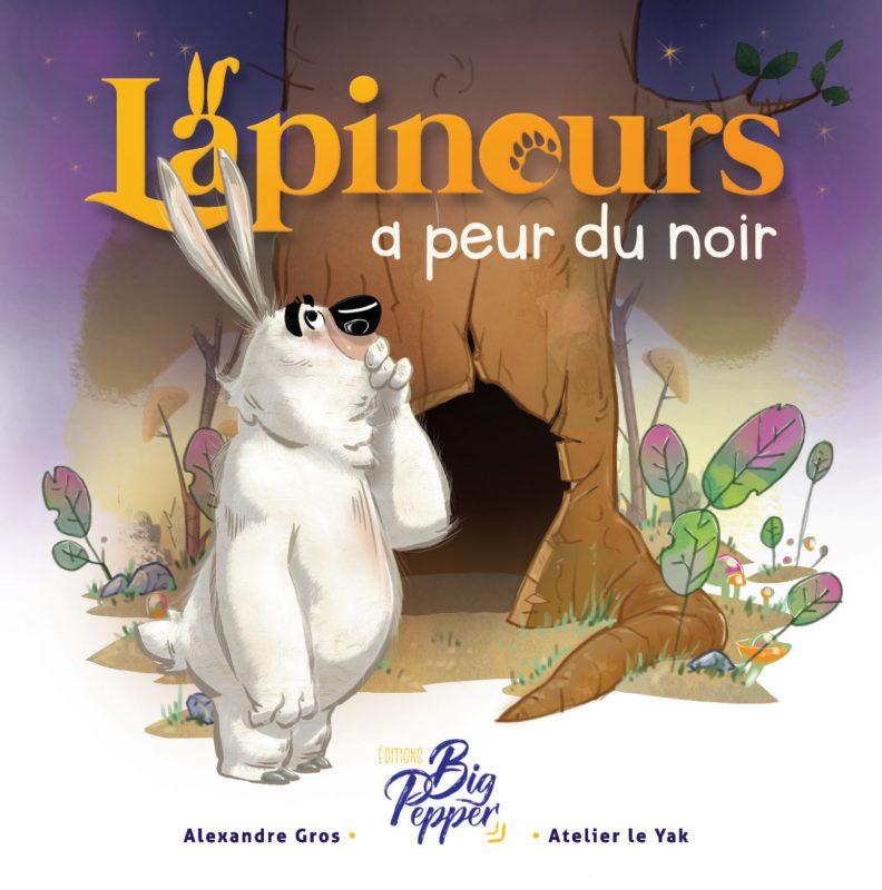 Lapinous a peur du noir aux éditions Big Pepper