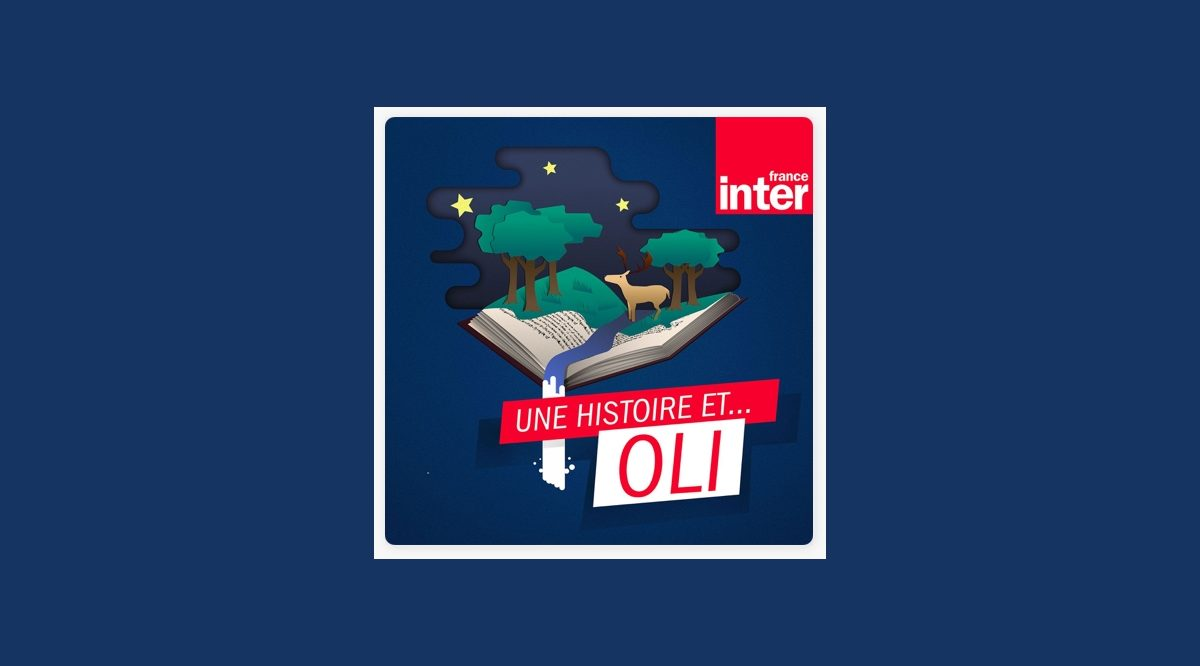 Une histoire et... Oli de France Inter : 45+ contes pour les 5 - 7 ans