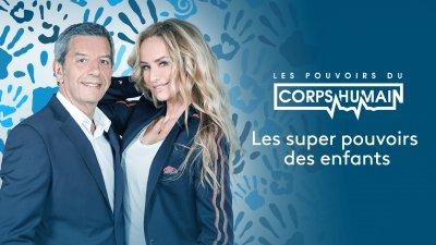 Replay de l'épisode Les super pouvoirs des enfants de l'émission Les pouvoirs extraordinaires du corps humain France 4